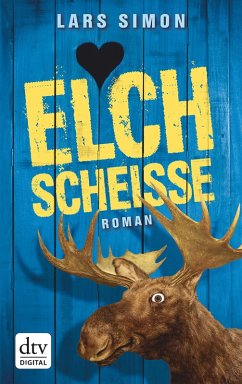 Elchscheiße / Torsten, Rainer & Co. Bd.1 (eBook, ePUB) - Simon, Lars