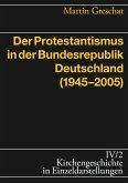 Der Protestantismus in der Bundesrepublik Deutschland (1945-2005) (eBook, PDF)