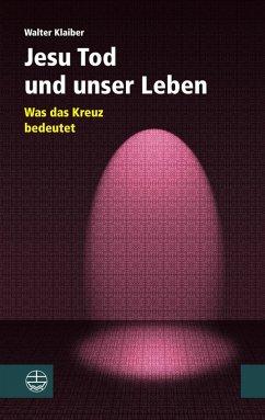 Jesu Tod und unser Leben (eBook, PDF) - Klaiber, Walter