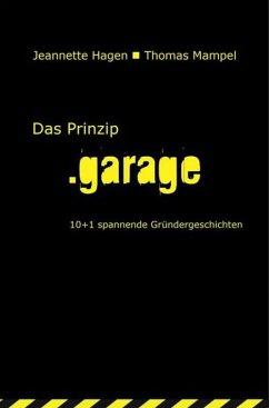 Das Prinzip .garage (eBook, ePUB) - Hagen, Jeannette; Mampel, Thomas