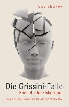 Die Grissini-Falle. Endlich ohne Migräne! (eBook, ePUB) - Barkawi, Carena