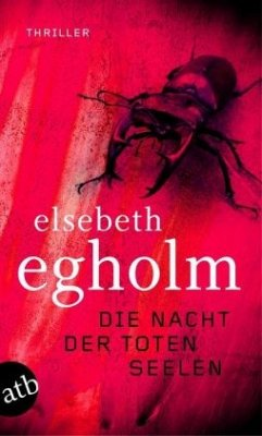 Die Nacht der toten Seelen / Dicte Svendsen ermittelt Bd.4 - Egholm, Elsebeth