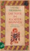 Die Tote im Klosterbrunnen / Ein Fall für Schwester Fidelma Bd.5