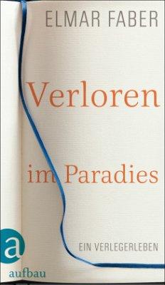 Verloren im Paradies - Faber, Elmar