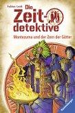 Montezuma und der Zorn der Götter / Die Zeitdetektive Bd.12 (eBook, ePUB)