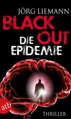 Blackout - Die Epidemie - Liemann, Jörg