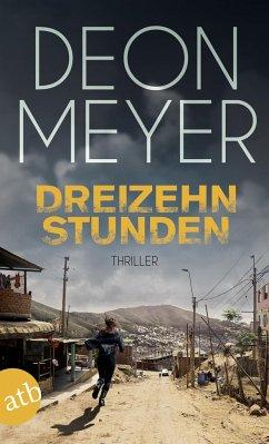 Dreizehn Stunden / Bennie Griessel Bd.2 - Meyer, Deon