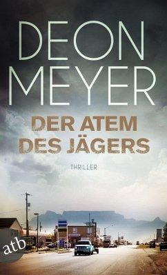 Der Atem des Jägers / Bennie Griessel Bd.1 - Meyer, Deon