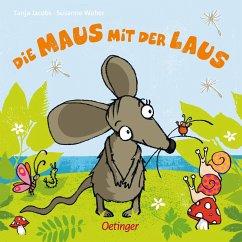 Die Maus mit der Laus - Weber, Susanne; Jacobs, Tanja