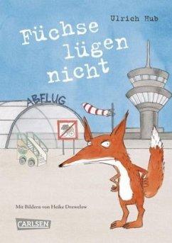 Füchse lügen nicht - Hub, Ulrich