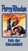 Fels der Einsamkeit / Perry Rhodan Bd.125