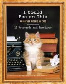 I Could Pee on This Notecards: And Other Poems by Cats [With 16 Envelopes]