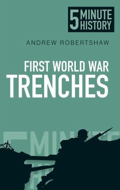 5 Minute History: First World War Trenches - Robertshaw, Andrew