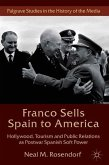 Franco Sells Spain to America: Hollywood, Tourism and Public Relations as Postwar Spanish Soft Power