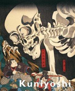Kuniyoshi: Japanese Master of Imagined Worlds - Iwakiri, Yuriko; Newland, Amy