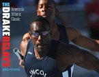 The Drake Relays: America's Athletic Classic