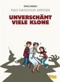 Unverschämt viele Klone / Pauls fantastische Abenteuer Bd.2