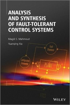 Analysis and Synthesis of Fault-Tolerant Control Systems - Mahmoud, Magdi S.; Xia, Yuanqing