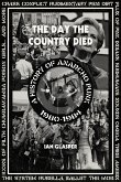 Day the Country Died: A History of Anarcho Punk 1980-1984