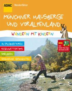 ADAC Wanderführer Münchner Hausberge und Voralpenland Wandern mit Kindern