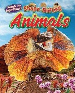 Shape-Shifting Animals - Lunis, Natalie
