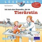 Ich hab eine Freundin, die ist Tierärztin / Lesemaus Bd.89
