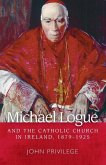 Michael Logue and the Catholic Church in Ireland, 1879 1925