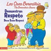 Los Osos Berenstain Demuestran Respeto/The Berenstain Bears Show Some Respect