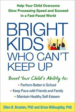 Bright Kids Who Can't Keep Up - Braaten, Ellen; Willoughby, Brian