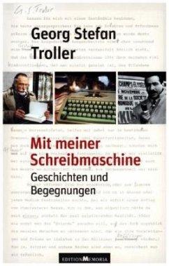 Mit meiner Schreibmaschine - Troller, Georg St.