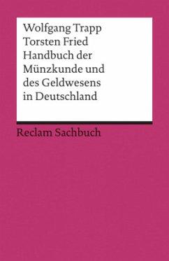 Handbuch der Münzkunde und des Geldwesens in Deutschland - Trapp, Wolfgang; Fried, Torsten