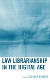 Law Librarianship in the Digital Age (eBook, ePUB)
