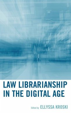 Law Librarianship in the Digital Age (eBook, ePUB)