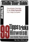 Kindle Paperwhite: 99 Tipps, Tricks, Hinweise und Shortcuts (eBook, ePUB)