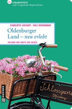 Oldenburger Land - neu erlebt (eBook, PDF) - Ueckert, Charlotte