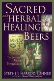 Sacred and Herbal Healing Beers (eBook, ePUB)