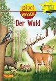 Der Wald / Pixi Wissen Bd.36