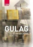 Gulag - Texte und Dokumente
