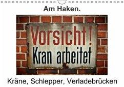Am Haken. Kräne, Schlepper, Verladebrücken / Geburtstagskalender (Wandkalender immerwährend DIN A4 quer)