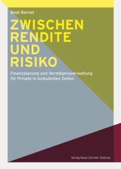Zwischen Rendite und Risiko - Bernet, Beat