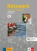 Netzwerk B1. Arbeitsbuch mit 2 Audio-CDs