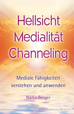 Hellsicht, Medialität, Channeling - Berger, Nadja