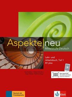 Aspekte neu B1 plus. Mittelstufe Deutsch. Lehr- und Arbeitsbuch mit Audio-CD, Teil 1 - Koithan, Ute; Schmitz, Helen; Sieber, Tanja; Sonntag, Ralf; Lösche, Ralf-Peter; Moritz, Ulrike