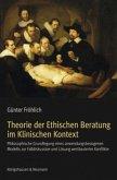 Theorie der Ethischen Beratung im Klinischen Kontext