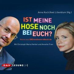 Ist meine Hose noch bei euch? / SMSvongesternnacht.de Bd.2 (MP3-Download) - Lilienblum, Axel; Koch, Anna