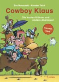Die harten Hühner und andere Abenteuer / Cowboy Klaus Sammelband