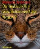 Die unglaublichen Geschichten von Kater Picasso 2 (eBook, ePUB)