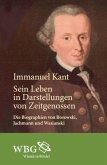 Immanuel Kant. Sein Leben in Darstellungen von Zeitgenossen (eBook, PDF)