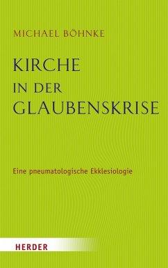 Kirche in der Glaubenskrise (eBook, ePUB) - Böhnke, Michael