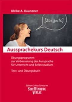 Aussprachekurs Deutsch - Kaunzner, Ulrike A.